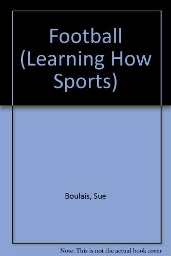 Learning How: Football (Learning How Sports) - Bancroft Single