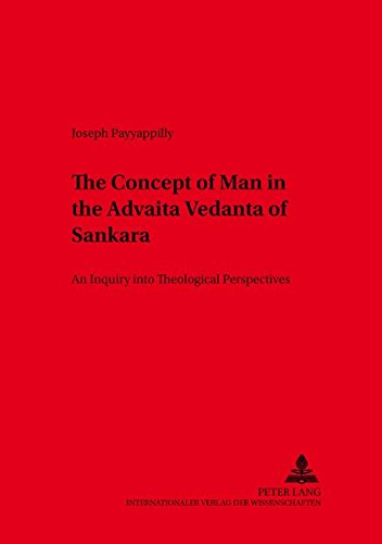 33: The Concept of Man in the Advaita Vedanta of Sankara: An Inquiry into Theological Perspectives (Würzburger Studien zur Fundamentaltheologie)