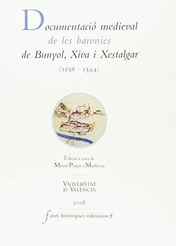 Documentació medieval de les baronies de Bunyol, Xiva i Xestalgar (1238-1344) (FONTS HISTÒRIQUES VALENCIANES) por Aa.Vv.