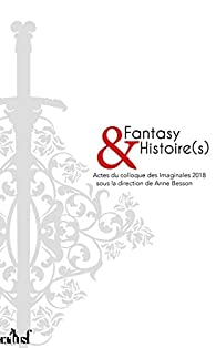 Fantasy & Histoire(s) par Anne Besson