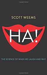 Ha!: The Science of When We Laugh and Why by Scott Weems (2014-03-04)