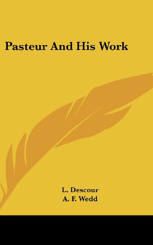 Pasteur and His Work