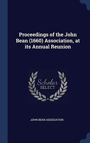 Proceedings of the John Bean (1660) Asso