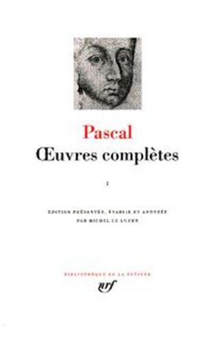 Pascal : Oeuvres complètes, tome 1 (Bibliotheque de la Pleiade)