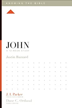 John: A 12-Week Study (Knowing the Bible) by [Buzzard, Justin]