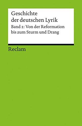 Geschichte der deutschen Lyrik: Band 2: Von der Reformation bis zum Sturm und Drang (Reclams Universal-Bibliothek)