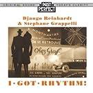 I Got Rhythm! Reinhardt & Grappelli - European Jazz
