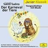 Der Karneval der Tiere: Tiergeschichten mit Musik (Eloquence Junior - Klassik)