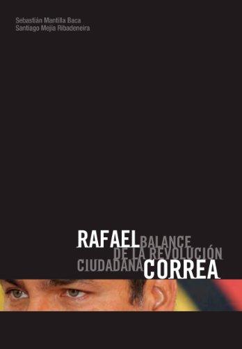 Rafael Correa, Balance de la Revolución Ciudadana
