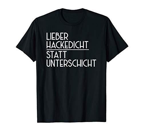 Hackedicht statt Unterschicht I Lustiges BWL Studenten T-Shirt