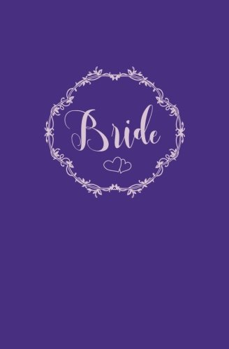 Bride: Ultra Violet Notebook, Purple Wedding Planning Notebook, Stylish Lilac Bride Journal, Notes & Ideas for Wedding, Engagement Gift, Wedding ... On the Go Travel Size, Purse Size, 5.25 x 8 por Blank Wedding Planners