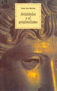 Aristóteles y el aristotelismo (Historia del pensamiento y la cultura) por Tomás Calvo Martínez