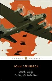 Bombs Away: The Story of a Bomber Team (Penguin Classics) by John Steinbeck(2009-07-08)