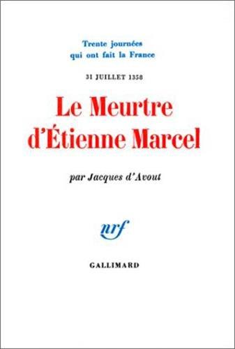 Le Meurtre d'Etienne Marcel 31 juillet 1358