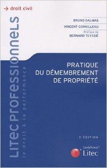 Pratique du dmembrement de proprit de Vincent Cornilleau,Bruno Dalmas,Bernard Teyssi (Prface) ( 22 octobre 2009 )