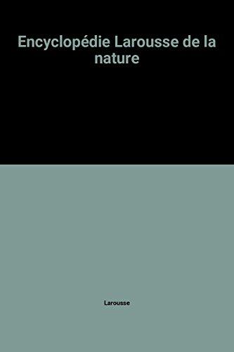 Encyclopédie Larousse de la nature