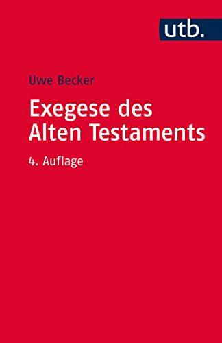 Exegese des Alten Testaments: Ein Methoden- und Arbeitsbuch (Utb S, Band 2664)