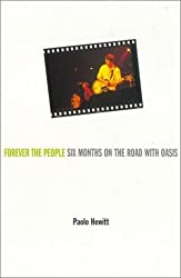 Forever the People: Six Months on the Road with Oasis by Paolo Hewitt (2000-08-11)