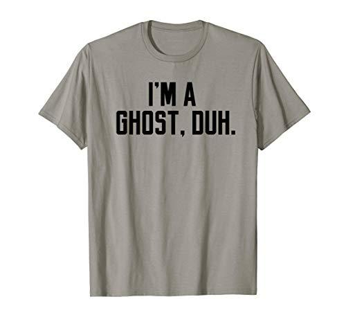 Ich bin ein Geist, Duh. Einfaches Halloween-Kostüm T-Shirt (Bin Tier Halloween Ich)