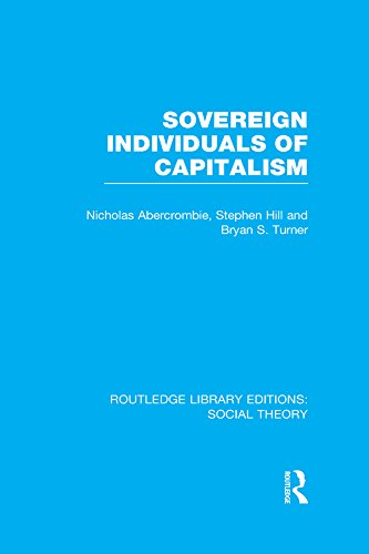 Sovereign Individuals of Capitalism (RLE Social Theory): Volume 76 (Routledge Library Editions: Social Theory)