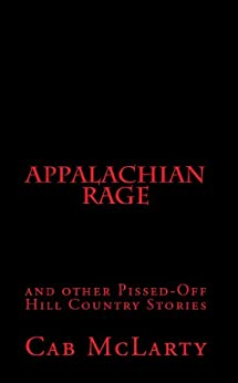 APPALACHIAN RAGE and other Pissed-Off Hill Country Stories (English Edition) par [McLarty, Cab]