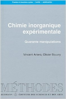 Chimie inorganique expérimentale : Quarante manipulations de Vincent Artero,Olivier Bouvry ( 30 septembre 2002 ) par Olivier Bouvry Vincent Artero