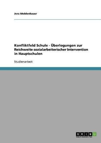 Konfliktfeld Schule - Überlegungen zur Reichweite sozialarbeiterischer Intervention in Hauptschulen