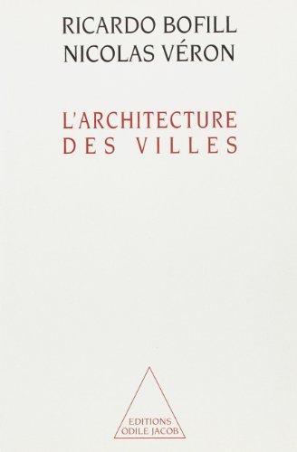 L'architecture des villes par Ricardo Bofill, Nicolas Véron