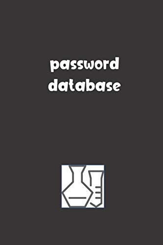 Password Database: Password Booklet to Keep Your Usernames, Emails and Password safe, 108 Pages 6x9 inches in Size