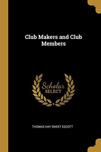Club Makers and Club Members