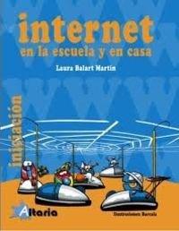 Internet: en la escuela y en casa por Laura Balart Martín