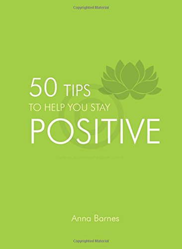 50 Tips to Help You Stay Positive Cover Image