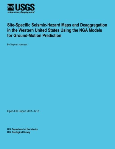 Site-Specific Seismic-Hazard Maps and Deaggregation in the Western United States Using the NGA Models for Ground-Motion Prediction por U.S. Department of the Interior