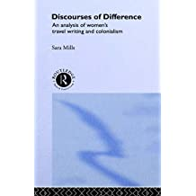 [Discourses of Difference: Analysis of Women's Travel Writing and Colonialism] (By: Sara Mills) [published: December, 1991]