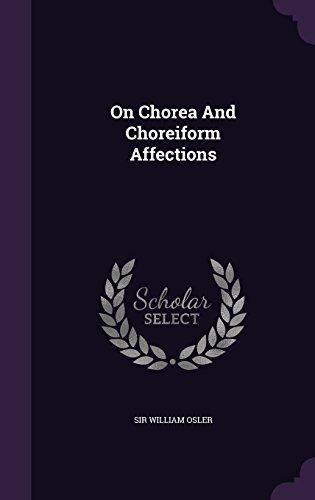 On Chorea And Choreiform Affections by Sir William Osler (2015-09-19)