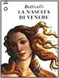 Botticelli. La nascita di Venere. Ediz. illustrata