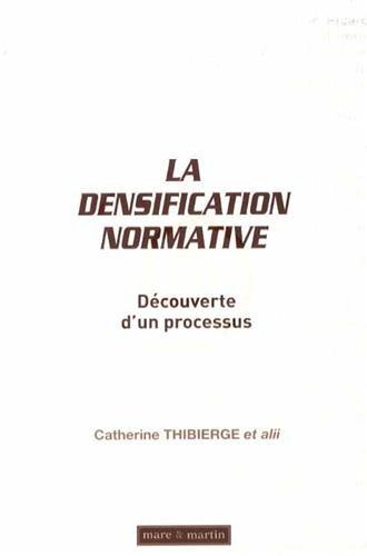 La densification normative: Découverte d'un processus.