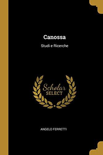 Canossa: Studi E Ricerche