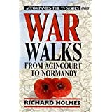 War Walks: From Agincourt to Normandy v. 1 by Richard Holmes (1997-05-29)