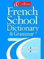 Collins Dictionary and Grammar - Collins French School Dictionary and Grammar