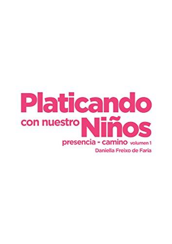 Platicando con Nuestros Niños: Presencia-Camino por Daniella Freixo de Faria