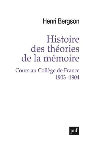 Histoire des thories de la mmoire. Cours au Collge de France 1903-1904