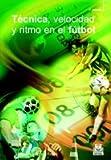 TÉCNICA,VELOCIDAD Y RITMO EN EL FÚTBOL (Deportes)