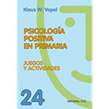 Psicologia positiva en primaria: Juegos y actividades (Animación de grupos) - 9788498420302