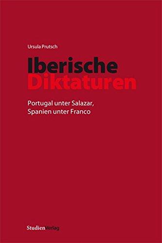 Iberische Diktaturen: Portugal unter Salazar, Spanien unter Franco