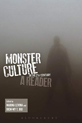 Monster Culture in the 21st Century: A Reader (English Edition)