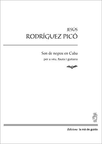 Son de negros en cuba: Per a veu, flauta i guitarra (Catalan ...