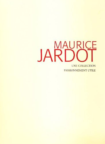 MAURICE JARDOT UNE COLLECTION PASSIONNEMENET UTILE