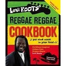 Levi Roots' Reggae Reggae Cookbook by Levi Roots (2008-08-01)