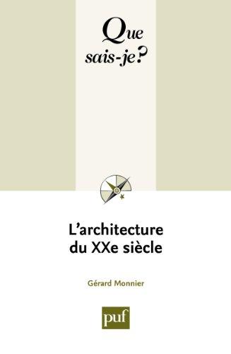 L'architecture du XXe sicle:  Que sais-je ?  n 3112